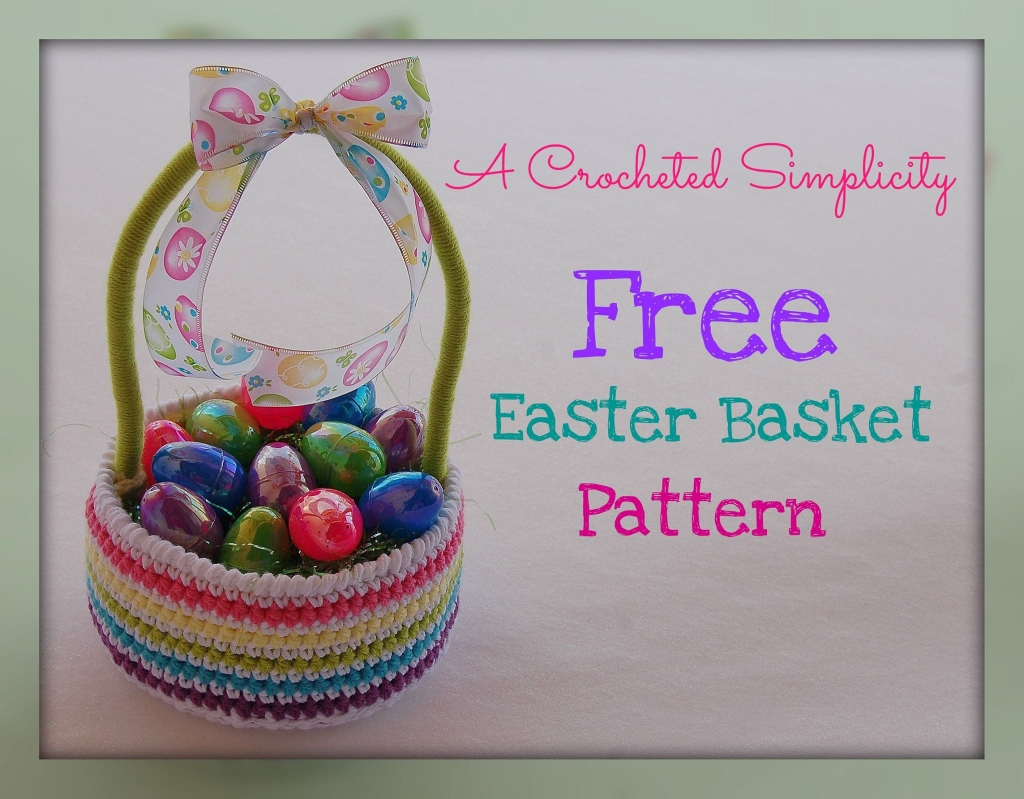 Free Crochet Pattern - Easy Easter Basket - A Crocheted Simplicity