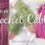 Learn to Crochet Cables