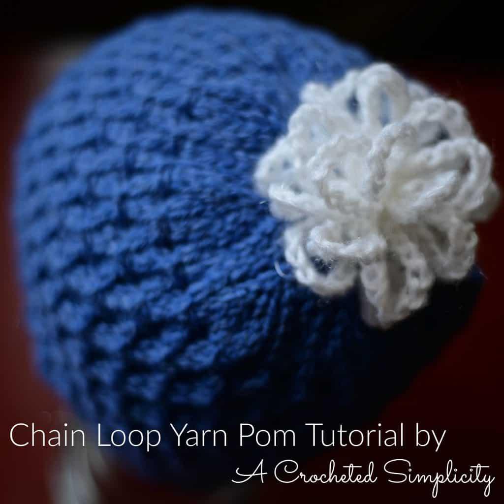 Chain Loop Yarn Pom Tutorial by A Crocheted Simplicity
