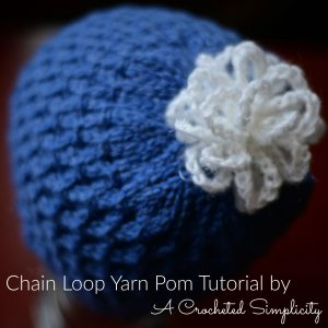 Chain Loop Yarn Pom Tutorial by A Crocheted Simplicity