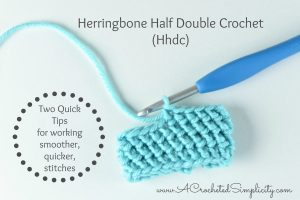 2 Quick Tips for working the Herringbone Half Double Crochet Stitch (Hhdc) Frustration~Free
