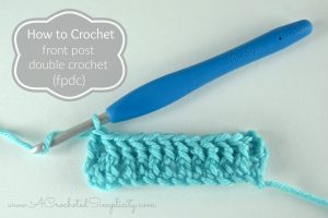 How to Crochet – Front Post Double Crochet (fpdc) (photo & video tutorial)
