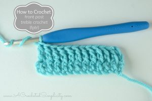 How to Crochet – Front Post Treble Crochet (fptr) (photo & video tutorial)