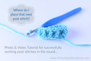 Proper Post Stitch Placement – Working in Rows & Rounds