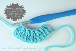How to Crochet – Front Post Double Crochet Decrease (fpdc2tog)