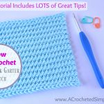 "How to Crochet the ""Knit-Look"" Garter Stitch, a Video Tutorial by A Crocheted Simplicity"
