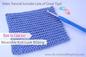 How to Crochet Reversible Knit-Look Ribbing – Video Tutorial