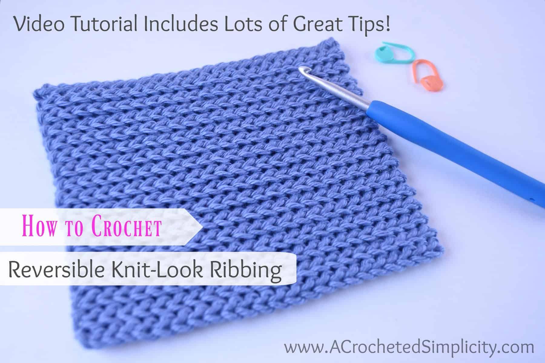 Knitting Ribbing Tips : How to crochet reversible knit look ribbing video