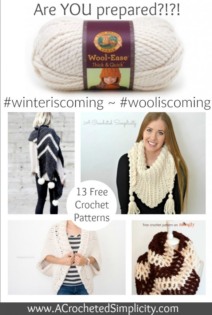 #WinterIsComing, Are YOU Prepared? Crochet these 13 Free Crochet Pattern with Lion Brand Wool Ease Thick & Quick! - A crochet pattern round-up by A Crocheted Simplicity