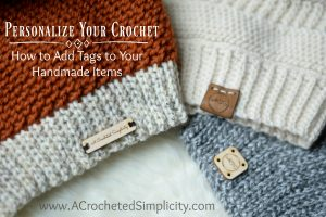 A Complete Photo Tutorial - How to Add Tags to Your Handmade Crochet Items by A Crocheted Simplicity