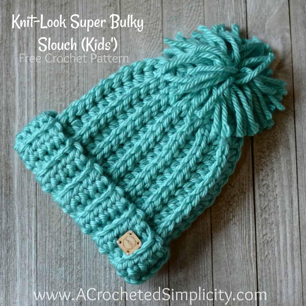 Free Crochet Pattern - Knit-Look Super Bulky Slouch (Kids ...