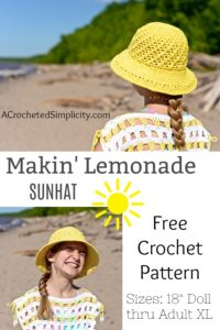 Free Crochet Pattern - Makin' Lemonade Sunhat by A Crocheted Simplicity Sizes Included: Doll through Adult Large