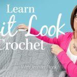 Learn Knit-Look Crochet with instructor Jennifer Pionk