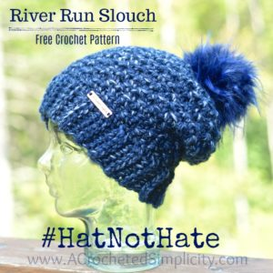River Run Slouch Crochet Pattern – #HatNotHate