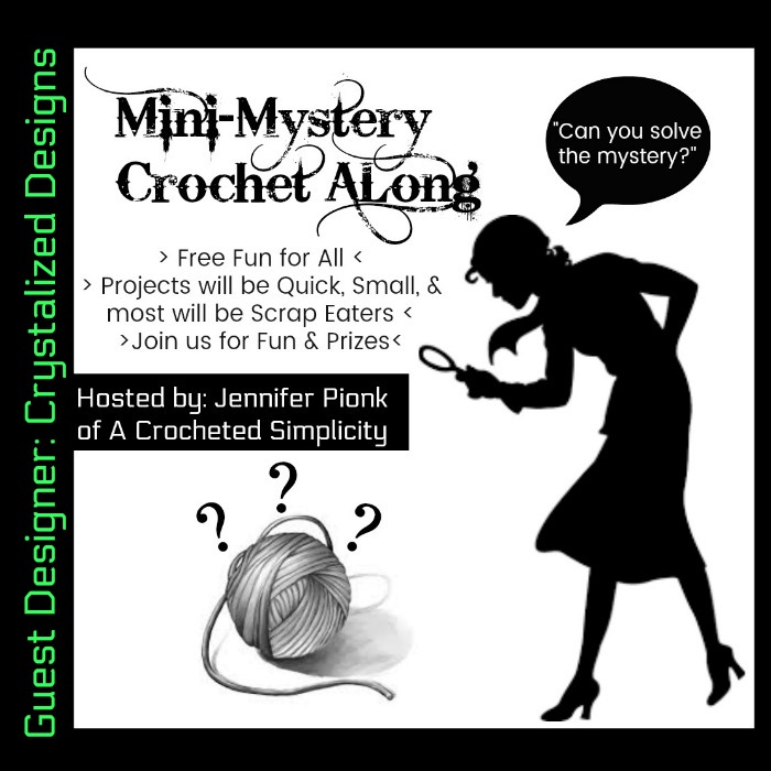 Mini-Mystery Crochet Along #8 with Guest Designer, Crystalized Designs