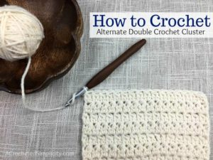 Learn to Crochet the Alternate Double Crochet Cluster Stitch