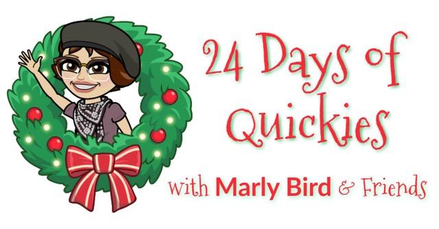 24 Days of Quickies with Marly Bird & Friends